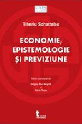 Economie Epistemologie Previziune - Tiberiu Schatteles