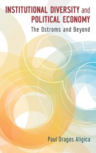 Institutional Diversity and Political Economy. The Ostroms and Beyond (Oxford University Press)