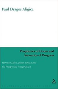 Prophecies of Doom and Scenarios of Progress - Aligica, Kahn, Simon