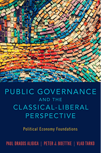Public Governance and the Classical Liberal Perspective - Aligica, Boettke, Tarko