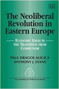 The Neoliberal Revolution in Eastern Europe - PD Aligica, Evans